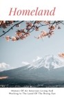 Homeland: Memoir Of An American Living And Working In The Land Of The Rising Sun: Japan Go To Travel Cover Image