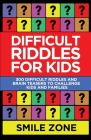 Difficult Riddles For Kids: 300 Difficult Riddles and Brain Teasers to Challenge Kids and Families Cover Image