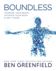 Boundless: Upgrade Your Brain, Optimize Your Body & Defy Aging Cover Image