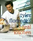 Tyler Florence's Real Kitchen: An Indespensible Guide for Anybody Who Likes to Cook Cover Image