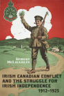 Irish Canadian Conflict and the Struggle for Irish Independence, 1912-1925 Cover Image