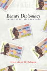 Beauty Diplomacy: Embodying an Emerging Nation Cover Image