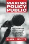 Making Policy Public: Participatory Bureaucracy in American Democracy Cover Image