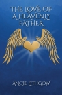The Love of a Heavenly Father Cover Image