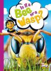Is It a Bee or a Wasp? Cover Image