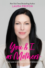 You and I, as Mothers: A Raw and Honest Guide to Motherhood Cover Image
