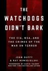 The Watchdogs Didn't Bark: The CIA, NSA, and the Crimes of the War on Terror Cover Image