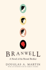 Branwell: A Novel of the Brontë Brother Cover Image
