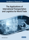 Handbook of Research on the Applications of International Transportation and Logistics for World Trade Cover Image