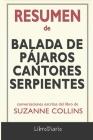 Resumen de Balada de pájaros cantores y serpientes: de Suzanne Collins: Conversaciones Escritas Cover Image
