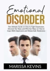Emotional Disorder: The Ultimate Guide on How to Fight Depression, Discover the Steps and Effective Ways on How to Cope With Depression an Cover Image
