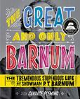 The Great and Only Barnum: The Tremendous, Stupendous Life of Showman P. T. Barnum Cover Image
