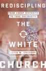 Rediscipling the White Church: From Cheap Diversity to True Solidarity Cover Image