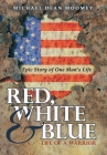 Red, White & Blue: Life of a Warrior Cover Image