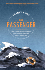 The Passenger: How a Travel Writer Learned to Love Cruises & Other Lies from a Sinking Ship Cover Image