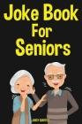 Joke Book for Seniors: 350 Funny Jokes For Older People Cover Image