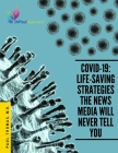 Covid-19: Life-Saving Strategies The News Media Will Never Tell You Cover Image
