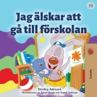 I Love to Go to Daycare (Swedish Children's Book) (Swedish Bedtime Collection) Cover Image