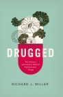 Drugged: The Science and Culture Behind Psychotropic Drugs Cover Image