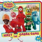 Meet the Gabba Gang (Yo Gabba Gabba! #1) Cover Image