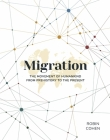 Migration: The Movement of Humankind from Prehistory to the Present Cover Image