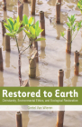 Restored to Earth: Christianity, Environmental Ethics, and Ecological Restoration Cover Image
