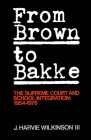 From Brown to Bakke: The Supreme Court and School Integration: 1954-1978 Cover Image