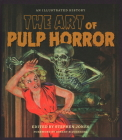 The Art of Pulp Horror: An Illustrated History (Applause Books) Cover Image