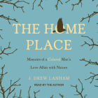 The Home Place: Memoirs of a Colored Man's Love Affair with Nature Cover Image