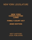 New York Consolidated Laws Family Court ACT 2020 Edition: West Hartford Legal Publishing Cover Image