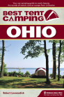 Best Tent Camping: Ohio: Your Car-Camping Guide to Scenic Beauty, the Sounds of Nature, and an Escape from Civilization Cover Image