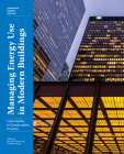 Managing Energy Use in Modern Buildings: Case Studies in Conservation Practice (Conserving Modern Heritage) Cover Image