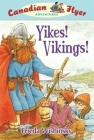 Canadian Flyer Adventures #4: Yikes, Vikings! Cover Image