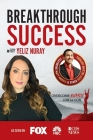 Breakthrough Success with Yeliz Nuray Cover Image