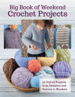 Big Book of Weekend Crochet Projects Cover Image