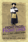 Front Pages, Front Lines: Media and the Fight for Women's Suffrage (History of Communication) Cover Image