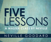 Five Lessons: A Master Class by Neville Cover Image