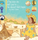 If You Were Me and Lived in...the Ancient Mali Empire: An Introduction to Civilizations Throughout Time (If You Were Me and Lived In...Historical #5) Cover Image
