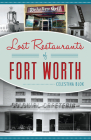 Lost Restaurants of Fort Worth Cover Image