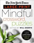 The New York Times Large-Print Mindful Crossword Puzzles: 120 Large-Print Easy to Hard Puzzles to Boost Your Brainpower Cover Image