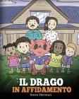 Il drago in affidamento: Una storia sull'affido familiare. Cover Image