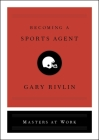 Becoming a Sports Agent (Masters at Work) Cover Image