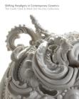 Shifting Paradigms in Contemporary Ceramics: The Garth Clark and Mark Del Vecchio Collection Cover Image