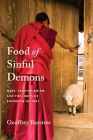 Food of Sinful Demons: Meat, Vegetarianism, and the Limits of Buddhism in Tibet (Studies of the Weatherhead East Asian Institute) Cover Image