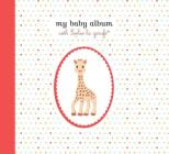 My Baby Album with Sophie la girafe® Cover Image