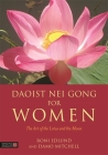 Daoist Nei Gong for Women: The Art of the Lotus and the Moon Cover Image