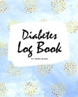 Diabetes Log Book (8x10 Softcover Log Book / Tracker / Planner) Cover Image