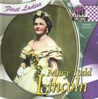 Mary Todd Lincoln (First Ladies) Cover Image