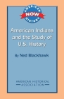 American Indians and the Study of U.S. History (American History Now) Cover Image