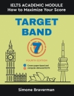 Target Band 7: IELTS Academic Module - How to Maximize Your Score (Fourth Edition) Cover Image